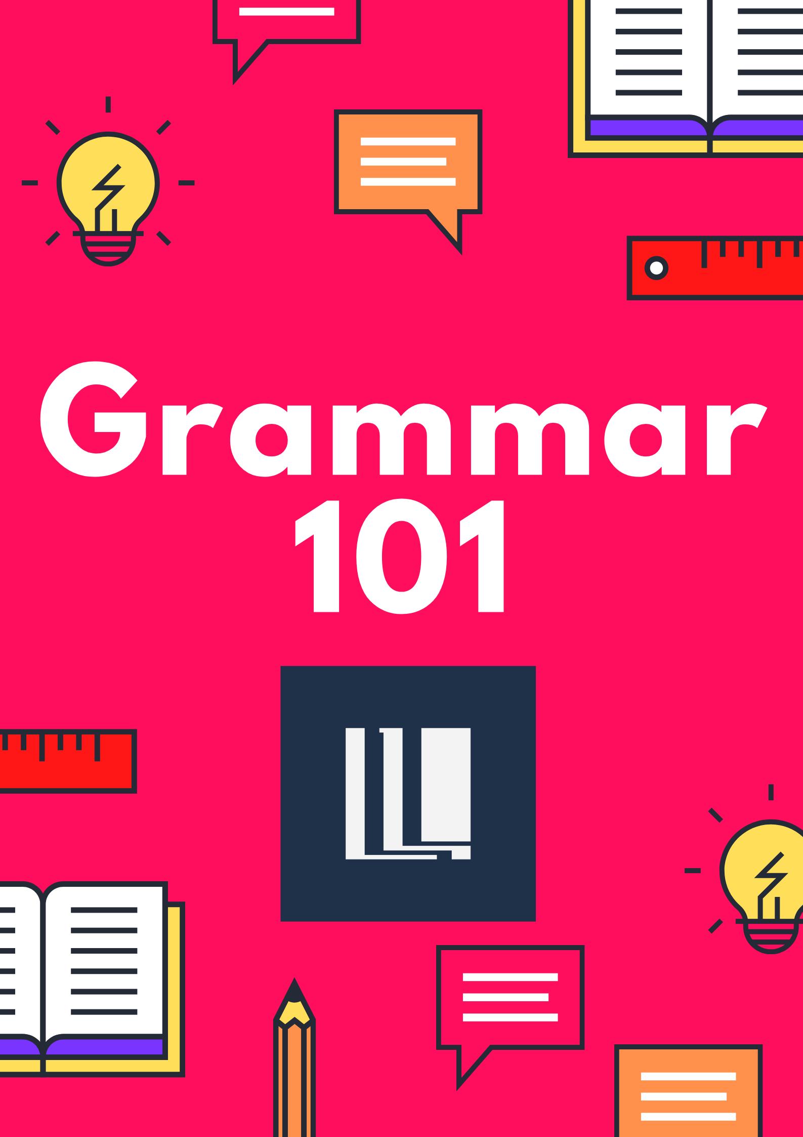 Grammar 101 Part 3 (October 2020)